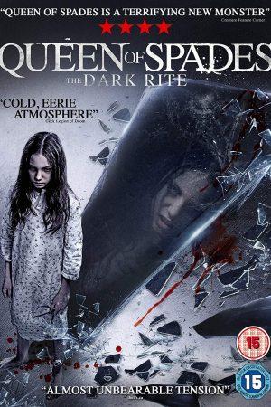 Lời nguyền con Đầm Bích – Queen of Spades: The Dark Rite (2015)
