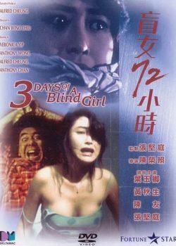 3 Ngày Nhục Hình – 3 Days of a Blind Girl (1993)